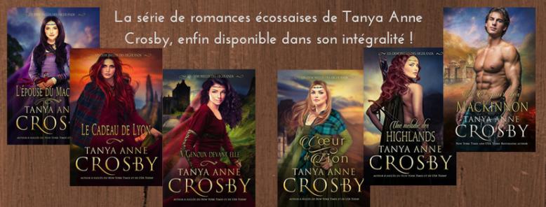 La série de romances écossaises de Tanya Anne Crosby, enfin disponible dans son intégralité !